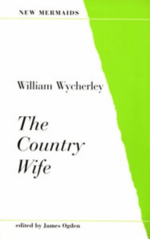The Country Wife (New Mermaids), William Wycherley