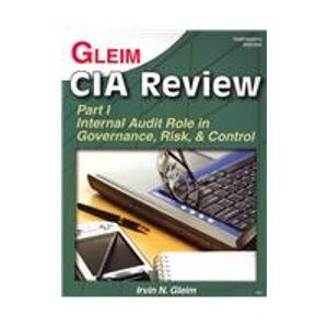 Gleim CIA Review: Part I Internal Audit Role in Governance, Risk, And Control