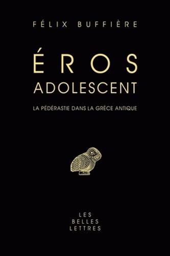 Eros adolescent : la pédérastie dans la Grèce antique