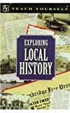 img - for Exploring Local History (Teach Yourself (McGraw-Hill)) book / textbook / text book