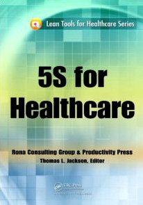 5S for Healthcare (Lean Tools for Healthcare Series)