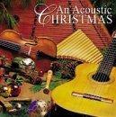 echange, troc Various Artists - An Acoustic Christmas