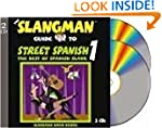 The Slangman Guide to Street Spanish...