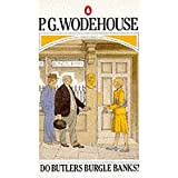 Do Butlers Burgle Banks?by P. G. Wodehouse