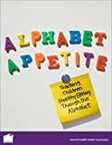 img - for Alphabet Appetite: Teaching Children Healthy Eating through the Alphabet book / textbook / text book