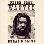 Peter Tosh - Wanted Dread & Alive - Zortam Music