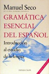 Gramatica Esencial del Espanol: Introduccion Al Estudio de La Lengua (Spanish Edition)