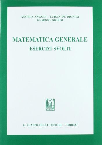Matematica generale. Esercizi svolti