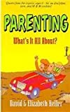 Parenting: What's It All about (0892212918) by David Heller