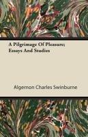 A Pilgrimage Of Pleasure; Essays And Studies