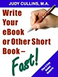 img - for Write your eBook or Other Short Book-Fast! book / textbook / text book