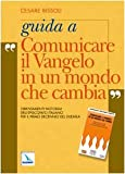 img - for Guida a  Comunicare il vangelo in un mondo che cambia . Orientamenti pastorali dell'episcopato italiano per il primo decennio del 2000 book / textbook / text book