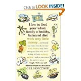 How to Feed Your Whole Family a Healthy Balanced Diet With Very Little Money and Hardly Any Time, Even If You Have a Tiny Kitchen, Only Three Saucepans (one with an Ill-fitting Lid) and No Fancy Gadgets – Unless You Count the Garlic Crusher… by Holcombe, Gill ( Author ) ON Oct-12-2007, Paperback