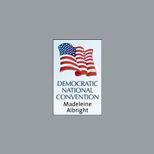 2004 DNC: Former Secretary of State Madeleine Albright (7/29/04) | [Madeleine Albright]