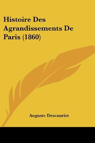 Histoire Des Agrandissements de Paris (1860)