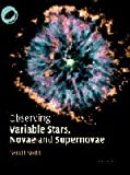 Observing Variable Stars, Novae and Supernovae (0521820472) by North, Gerald