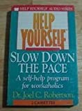 img - for Help Yourself Slow Down the Pace: A Self-Help Program for Workaholics (The Help Yourself Audio Series) book / textbook / text book