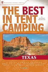 Best in Tent Camping! Texas A Guide for Car Campers Who Hate Rvs, Concrete Slabs, & Loud Portable Stereos [PB,2009]