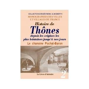 Thones (histoire de thones depuis les origines les plus lointaine jusqu'a nos jours).