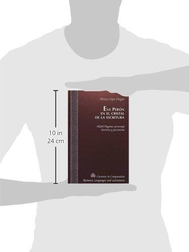EVA Peron en el Cristal de la Escritura: Mabel Pagano, Personaje Literario y Postrauma (Currents in Comparative Romance Languages & Literatures)