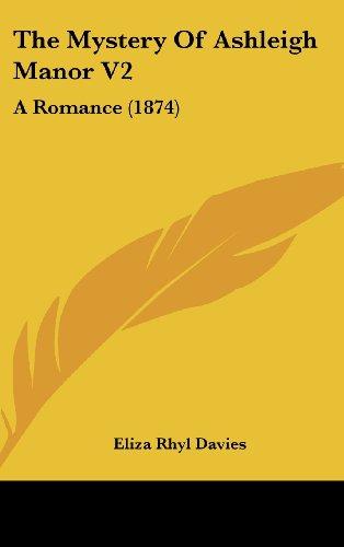 The Mystery of Ashleigh Manor V2: A Romance (1874)