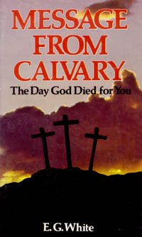 Message from Calvary: The day God died for you