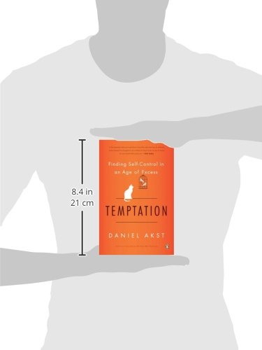 Temptation: Finding Self-Control in an Age of Excess
