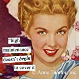 Anne Taintor 1276 3-3/8-Inch Square Magnet,  High Maintenance