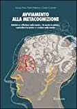 img - for Avviamento alla metacognizione. Attivit  su  riflettere sulla mente ,  la mente in azione ,  controllare la mente  e  credere nella mente  book / textbook / text book