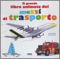 Il grande libro animato dei mezzi di trasporto