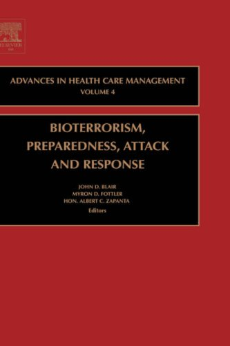 Bioterrorism Preparedness, Attack and Response, Volume 4 (Advances in Health Care Management)