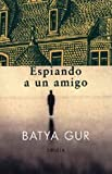 Espiando a un amigo/ Spying on a Friend (Spanish Edition) (8478445498) by Gur, Batya