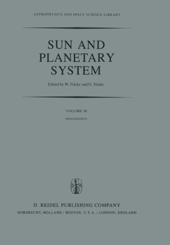 Sun and Planetary System. Proceedings of the Sixth European Regional Meeting in Astronomy, Held in Dubrovnik, Yugoslavia