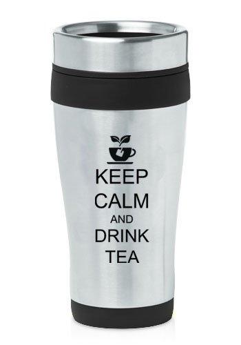 Black 16Oz Insulated Stainless Steel Travel Mug Keep Calm And Drink Tea
