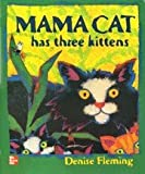 Mama Cat has three kittens [Big Book] (0021920923) by Denise Fleming