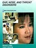 img - for Mosby's Clinical Nursing Series: Ear, Nose and Throat Disorders, 1e by Barbara A. Sigler MNEd RN CORLN (1993-09-15) book / textbook / text book