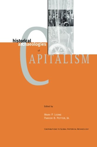 Historical Archaeologies Of Capitalism (Contributions To Global Historical Archaeology)