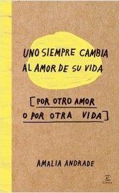 Uno Siempre Cambia Al Amor de su Vida por Oto amor o por otra Vida