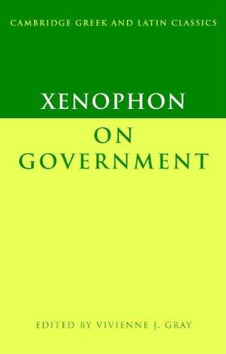 Xenophon on Government (Cambridge Greek and Latin Classics)