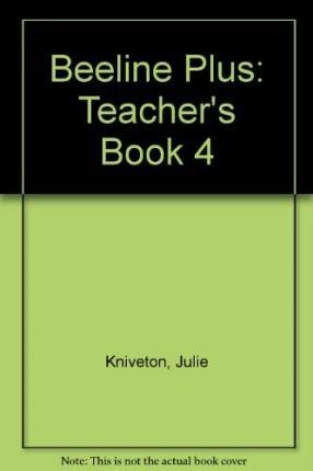 beeline-plus-teachers-book-4-author-julie-kniveton-published-on-september-2002