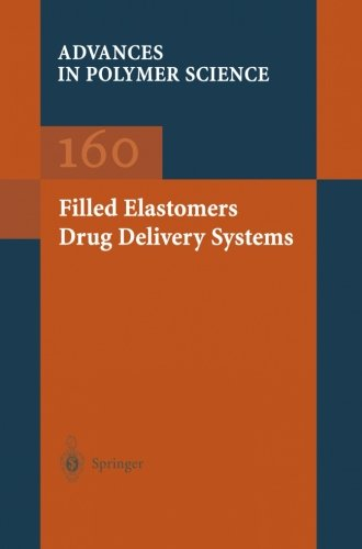 Filled Elastomers Drug Delivery Systems (Advances in Polymer Science)