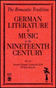 The Romantic Tradition: German Literature and Music in the Nineteenth Century (German Literature, Art & Thought)