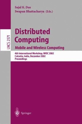 Distributed Computing: Mobile and Wireless Computing, 4th International Workshop, IWDC 2002, Calcutta, India, December 28-31, 2002, Proceedings (Lecture Notes in Computer Science)