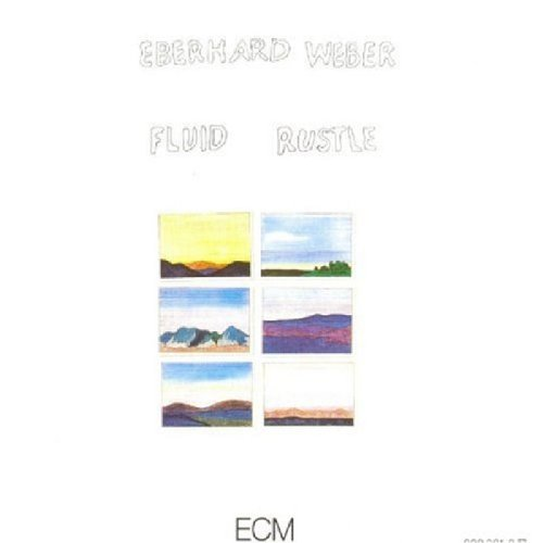 Fluid Rustle by Eberhard Weber