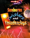 Weather: Sunburns, Twisters, and Thunderclaps (Science @ Work) (0739801317) by Parker, Janice