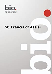 Biography -- Biography St. Francis of Assisi