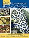 Penny Haren's Pieced Applique Weekend Projects: 12 Quick & Easy Projects Using Penny Haren's Pieced Applique