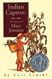 Indian Captive: The Story of Mary Jemison (0397300727) by Lenski, Lois