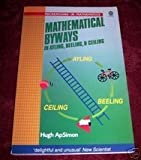 img - for Mathematical Byways in Ayling, Beeling, and Ceiling (Recreations in Mathematics) book / textbook / text book