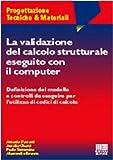 La validazione del calcolo strutturale eseguito con il computer